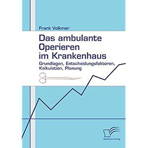 【クリックでお店のこの商品のページへ】Das Ambulante Operieren Im Krankenhaus: Grundlagen, Entscheidungsfaktoren, Kalkulation, Planung [ペーパーバック]