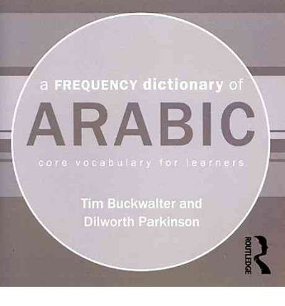 [(A Frequency Dictionary of Arabic: Core Vocabulary for Learners)] [Author: Tim Buckwalter] published on (June, 2011)