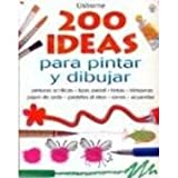 200 Ideas para Dibujar y Pintar (0439706726) by Watt, Fiona