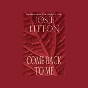 Come Back to Me | [Josie Litton]