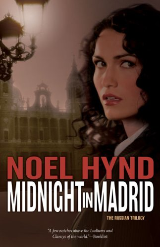 Midnight in Madrid (The Russian Trilogy, Book 2), Noel Hynd