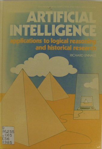Artificial Intelligence: Applications to Logical Reasoning and Historical Research
