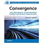 img - for [(Convergence: User Expectations, Communications Enablers and Business Opportunities )] [Author: Dr. Christian Saxtoft] [Jun-2008] book / textbook / text book