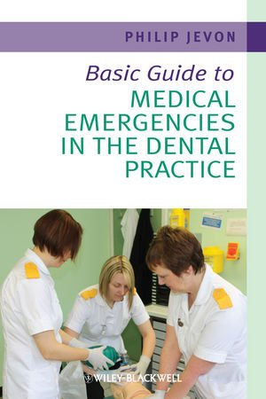 Basic Guide to Medical Emergencies in the Dental Practice (Basic Guide Dentistry Series)