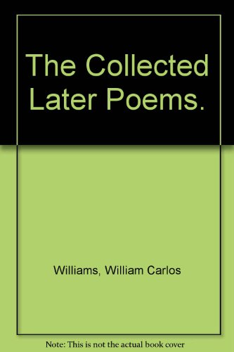 The Collected Later Poems.
