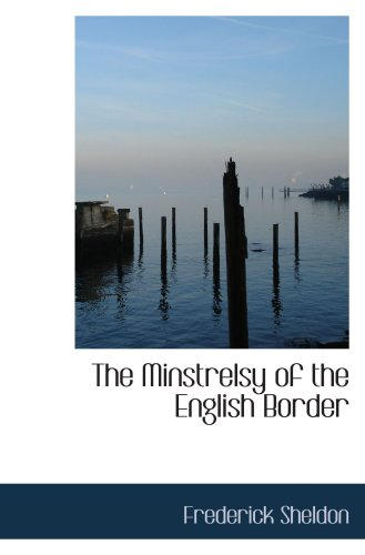The Minstrelsy of the English Border