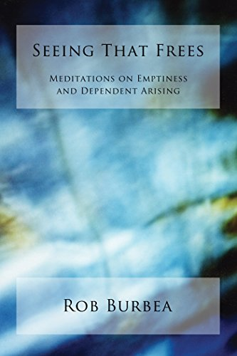 Seeing That Frees: Meditations on Emptiness and Dependent Arising PDF