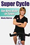 41DzE K7BvL. SL160  Mindy Mylrea: Super Cycle: The Best Ride in Town