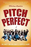 Pitch Perfect( The Quest for Collegiate A Cappella Glory)[PITCH PERFECT][Paperback]