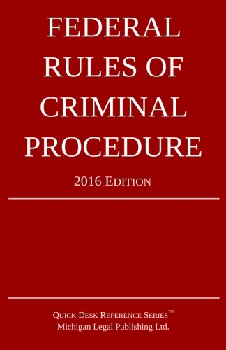 Federal Rules of Criminal Procedure; 2016 Edition
