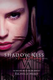 Shadow Kiss: A Vampire Academy Novel: 3