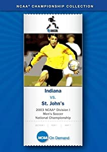 2003 NCAA(r) Division I Men's Soccer National Championship - Indiana vs. St. John's