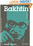 Bakhtin Reframed: Interpreting Key Thinkers for the Arts (Contemporary Thinkers Reframed)