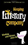 Keeping Literary Company: Working With Writers Since the Sixties (0791437248) by Klinkowitz, Jerome