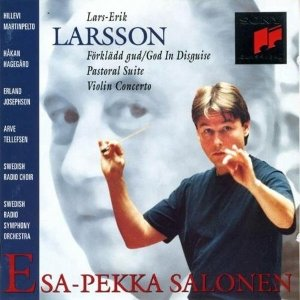 Larsson: God in Disguise, Pastoral Suite, Violin Concerto