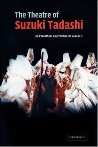 The Theatre of Suzuki Tadashi (Directors in Perspective)