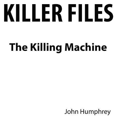 Killer Files: The Killing Machine