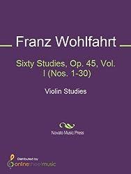 Sixty Studies, Op. 45, Vol. I (Nos. 1-30)