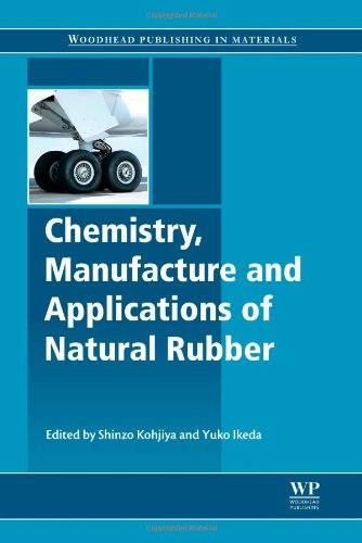 Chemistry, Manufacture And Applications Of Natural Rubber (Woodhead Publishing In Materials)