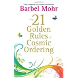 The 21 Golden Rules for Cosmic Orderingby Barbel Mohr