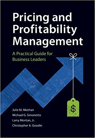 Pricing and Profitability Management: A Practical Guide for Business Leaders