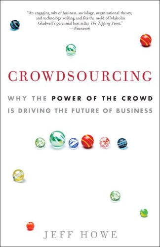 Crowdsourcing: Why the Power of the Crowd Is Driving the...