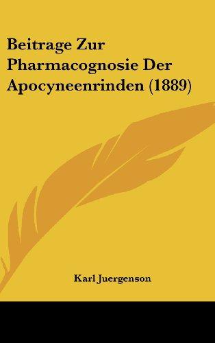 Beitrage Zur Pharmacognosie Der Apocyneenrinden (1889)