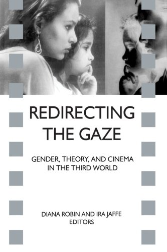 Redirecting the Gaze: Gender, Theory, and Cinema in the Third World (Suny Series, Cultural Studies in Cinema/Video)