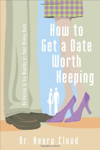 How To Get A Date Worth Keeping Be Dating In Six Months Or Your Money Back310262658