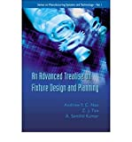 img - for [(An Advanced Treatise on Fixture Design and Planning )] [Author: A. Y. C. Nee] [Dec-2004] book / textbook / text book