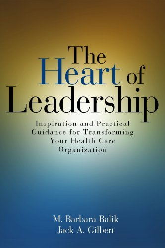 The Heart of Leadership: Inspiration and Practical...