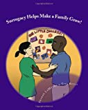 img - for Surrogacy Helps Make a Family Grow book / textbook / text book