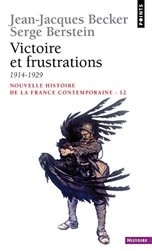 Victoire Et Frusations (Nouvelle histoire de la France contemporaine) (French Edition)