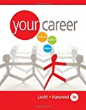 img - for Your Career: How to Make it Happen (with CD-ROM) (Available Titles CourseMate) by Levitt, Julie, Harwood, Lauri (2009) Paperback book / textbook / text book