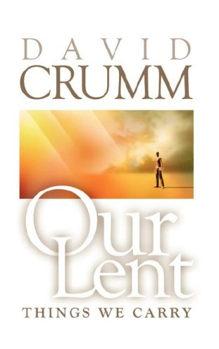 Our Lent: Things We Carry