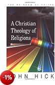 A Christian Theology of Religions: The Rainbow of Faiths