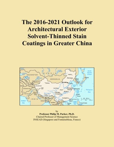 the-2016-2021-outlook-for-architectural-exterior-solvent-thinned-stain-coatings-in-greater-china