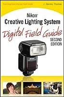 Nikon Creative Lighting System Digital Field Guide
