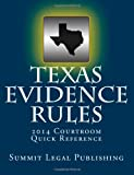 Texas Evidence Rules Courtroom Quick Reference: 2014
