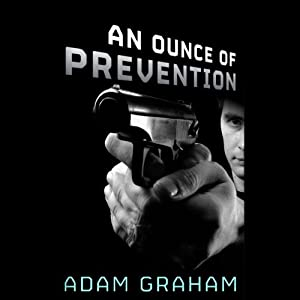 An Ounce of Prevention | [Adam Graham]