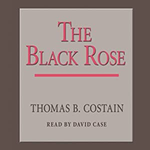 The Black Rose | [Thomas B. Costain]