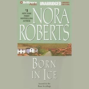 Born in Ice: Born in Trilogy, Book 2 | [Nora Roberts]