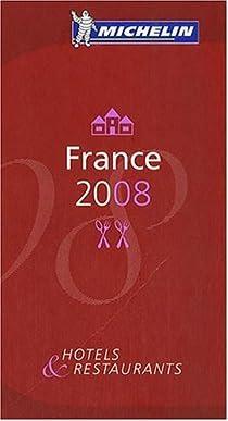Le Guide Rouge France 2008 : H�tels et restaurants par Michelin