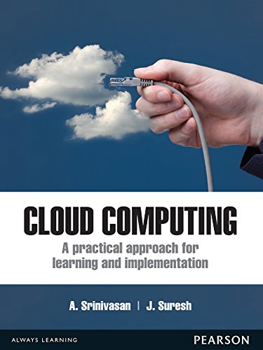 Cloud Computing: A Practical Approach for Learning and Implementation, by A. Srinivasan
