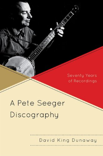 A Pete Seeger Discography: Seventy Years Of Recordings (American Folk Music And Musicians Series)
