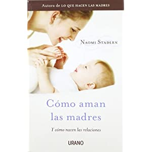 Como aman las madres / How Mothers Love