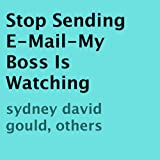 img - for Stop Sending E-Mail - My Boss Is Watching book / textbook / text book