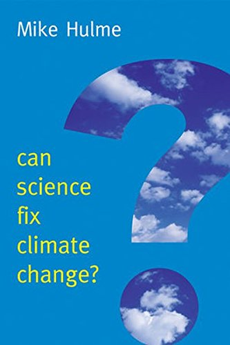 Can Science Fix Climate Change?: A Case Against Climate Engineering (New Human Frontiers Series)