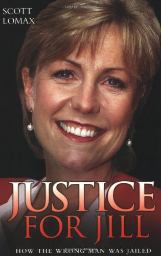Justice for Jill: How the Wrong Man Was Jailed for the Murder of Jill Dando