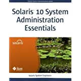 Solaris 10 System Administration Essentials (Solaris System Administration)by Solaris System Engineers